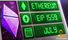 Ethereum 's EIP 1559 Fee Market Scheduled to Launch in July