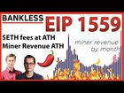 [Bankless] What you need to know about EIP-1559 regarding fees, miners, and issuance